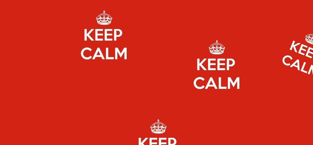 Keep Calm in An Age of Anger